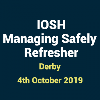 2019 10 04 IOSH Managing Safely Refresher Training Course in Derby