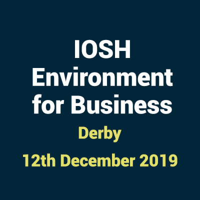 2019 12 12 IOSHH Environment for Business Training Course in Derby