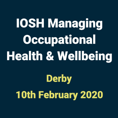 2020 02 10 IOSH Occupational Health and Wellbeing Training Course in Derby 1