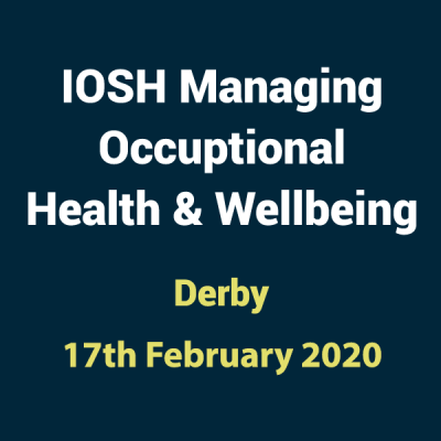 2020 02 17 IOSH Occupational Health and Wellbeing Training Course in Derby 1