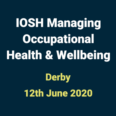 2020 06 12 IOSH Occupational Health and Wellbeing Training Course in Derby 1