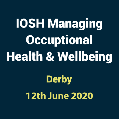 2020 06 12 IOSH Occupational Health and Wellbeing Training Course in Derby