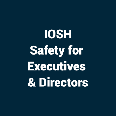 IOSH Safety for Executives & Directors